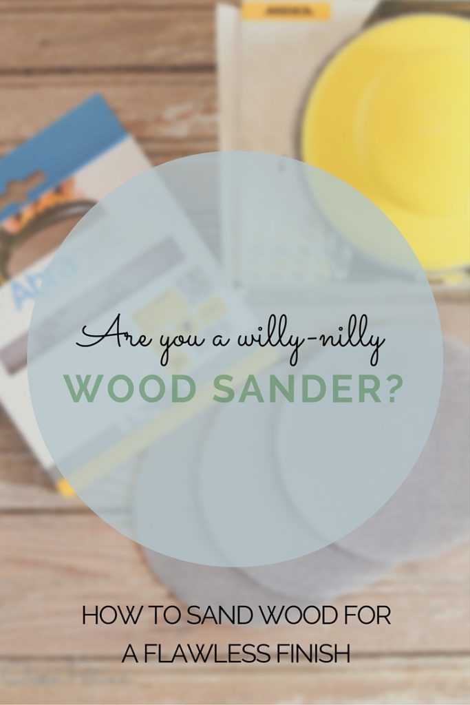 Are you a willy-nilly sander? You know you need to sand your project but don't know what grit sandpaper to start with? Check out this blog post for tips on better sanding!